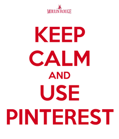 Poster: KEEP CALM AND USE PINTEREST