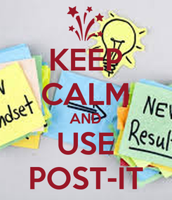Poster: KEEP CALM AND USE POST-IT