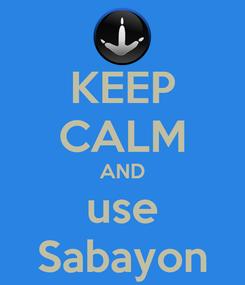 Poster: KEEP CALM AND use Sabayon