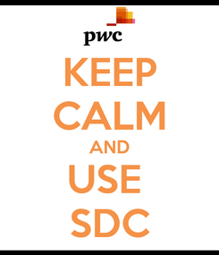 Poster: KEEP CALM AND USE  SDC
