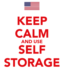 Poster: KEEP CALM AND USE SELF STORAGE
