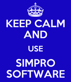 Poster: KEEP CALM AND USE SIMPRO SOFTWARE