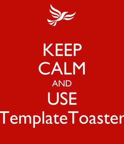 Poster: KEEP CALM AND USE TemplateToaster