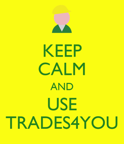 Poster: KEEP CALM AND USE TRADES4YOU