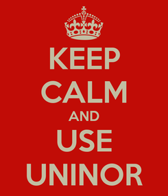 Poster: KEEP CALM AND USE UNINOR