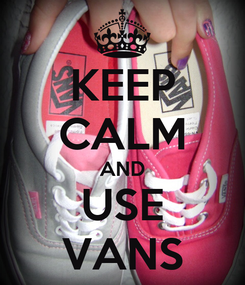 Poster: KEEP CALM AND USE VANS