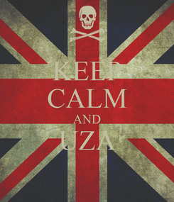 Poster: KEEP CALM AND UZA