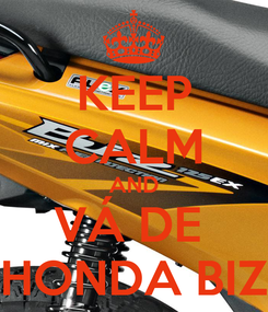 Poster: KEEP CALM AND VÁ DE  HONDA BIZ