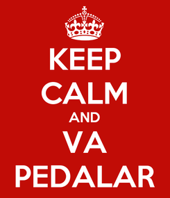 Poster: KEEP CALM AND VA PEDALAR