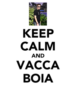Poster: KEEP CALM AND VACCA BOIA