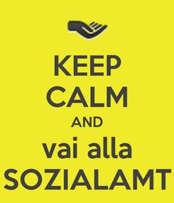Poster: KEEP CALM AND vai alla SOZIALAMT