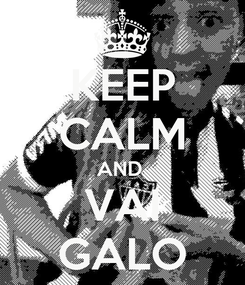 Poster: KEEP CALM AND  VAI GALO