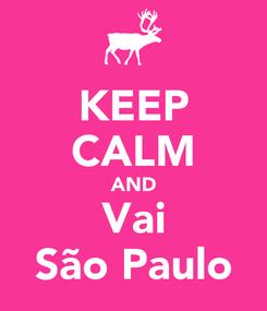 Poster: KEEP CALM AND Vai São Paulo