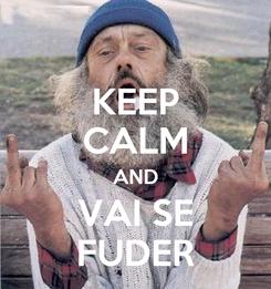 Poster: KEEP CALM AND VAI SE FUDER