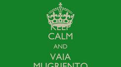 Poster: KEEP CALM AND VAIA MUGRIENTO