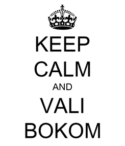 Poster: KEEP CALM AND VALI BOKOM