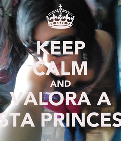 Poster: KEEP CALM AND VALORA A STA PRINCES