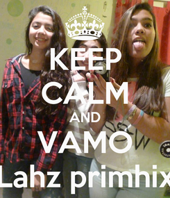 Poster: KEEP CALM AND VAMO Lahz primhix