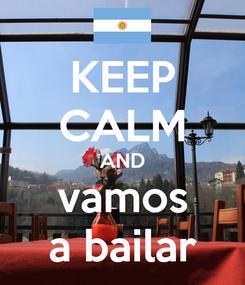 Poster: KEEP CALM AND vamos a bailar