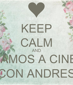 Poster: KEEP CALM AND VAMOS A CINE  CON ANDRES