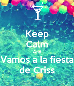 Poster: Keep Calm And Vamos a la fiesta de Criss