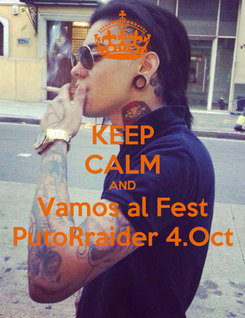Poster: KEEP CALM AND Vamos al Fest PutoRraider 4.Oct