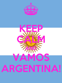 Poster: KEEP CALM AND VAMOS ARGENTINA!
