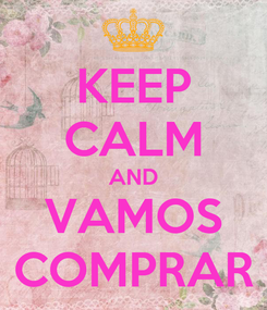 Poster: KEEP CALM AND VAMOS COMPRAR