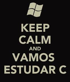 Poster: KEEP CALM AND VAMOS  ESTUDAR C