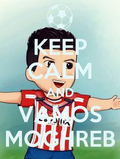 Poster: KEEP CALM AND VAMOS MOGHREB