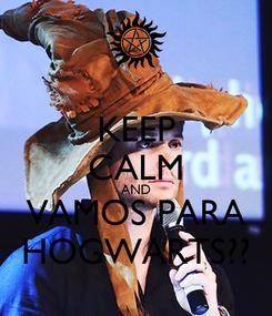 Poster: KEEP CALM AND VAMOS PARA HOGWARTS??