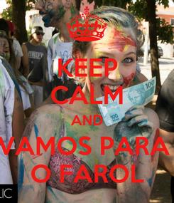 Poster: KEEP CALM AND VAMOS PARA  O FAROL