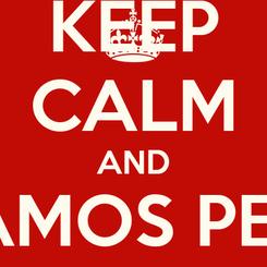 Poster: KEEP CALM AND ¡VAMOS PERÚ CARAJO!