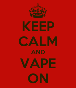 Poster: KEEP CALM AND VAPE ON