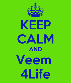Poster: KEEP CALM AND Veem  4Life
