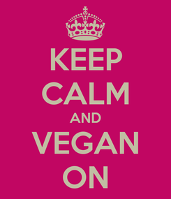 Poster: KEEP CALM AND VEGAN ON