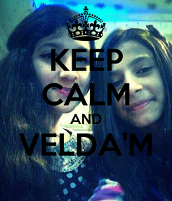 Poster: KEEP CALM AND VELDA'M