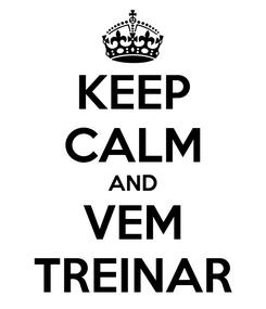 Poster: KEEP CALM AND VEM TREINAR