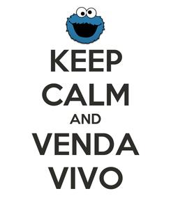 Poster: KEEP CALM AND VENDA VIVO