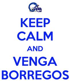 Poster: KEEP CALM AND VENGA BORREGOS