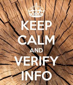 Poster: KEEP CALM AND VERIFY INFO