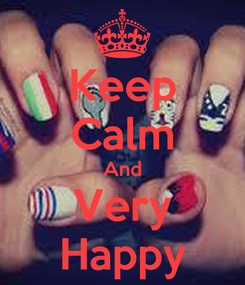 Poster: Keep Calm And Very Happy