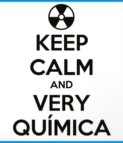 Poster: KEEP CALM AND VERY QUÍMICA