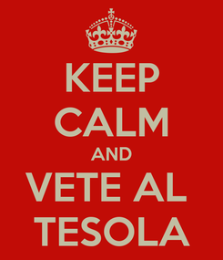 Poster: KEEP CALM AND VETE AL  TESOLA