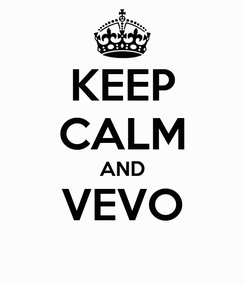 Poster: KEEP CALM AND VEVO