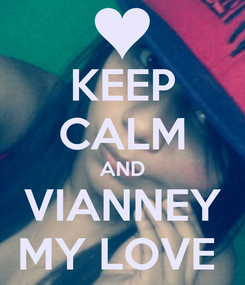 Poster: KEEP CALM AND VIANNEY MY LOVE