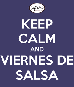 Poster: KEEP CALM AND VIERNES DE SALSA