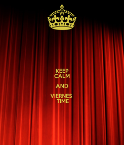 Poster: KEEP CALM AND VIERNES   TIME
