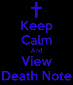 Poster: Keep Calm And View Death Note