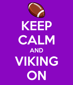 Poster: KEEP CALM AND VIKING ON